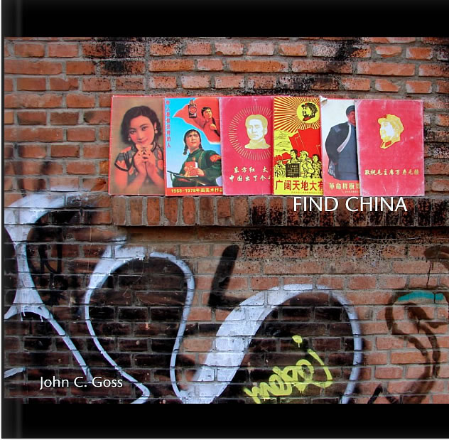 Find China, photographs by John C. Goss (c) 2014