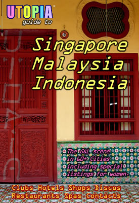 click here to order the Utopia Guide to Singapore, Malaysia & Indonesia